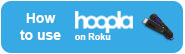 How to use Hoopla on Roku