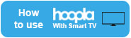 How to use Hoopla on a Smart TV