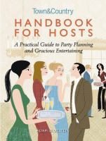 Handbook for hosts: a practical guide to party planning and gracious entertaining